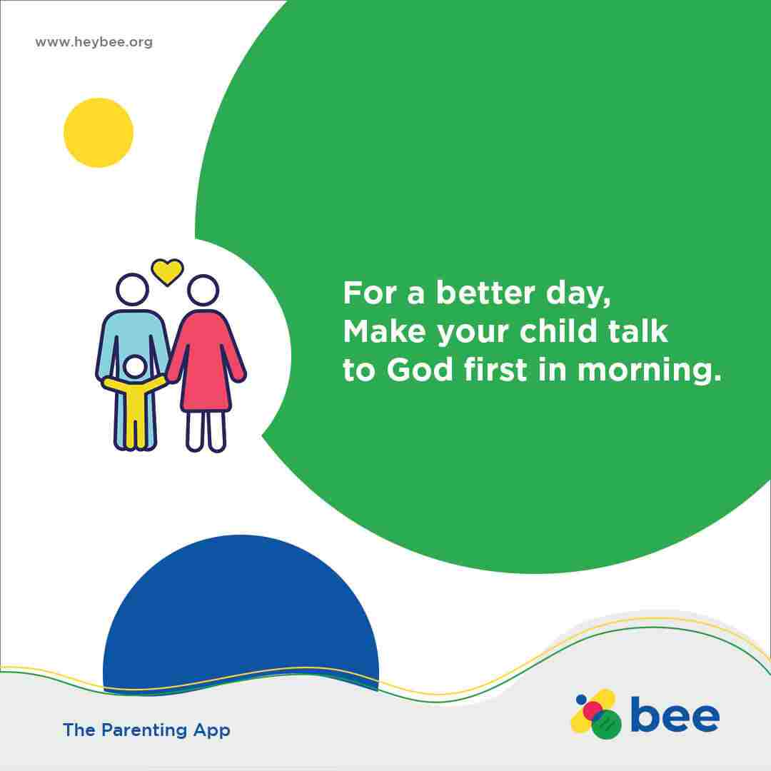 For a better day Make your child talk to God first in morning