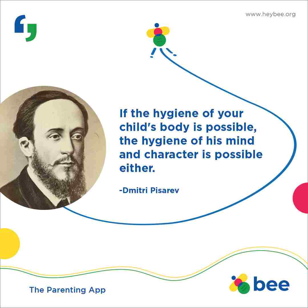 If the hygiene of your childs body is possible the hygiene of his mind and character is possible either