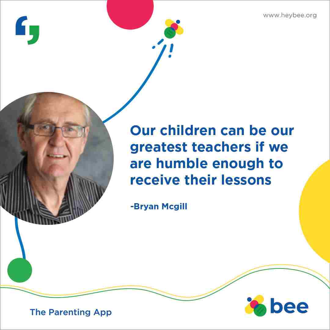 Our children can be our greatest teachers if we are humble enough to receive their lessons