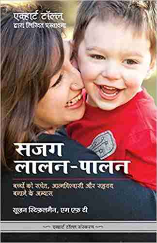 Sajag Laalan Paalan - Parenting with Presence (Hindi): Practices for Raising Conscious, Confident, Caring Kids