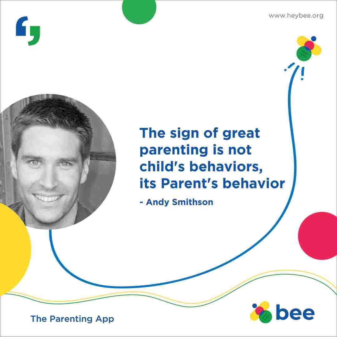 The sign of great parenting is not childs behaviors its Parents behavior
