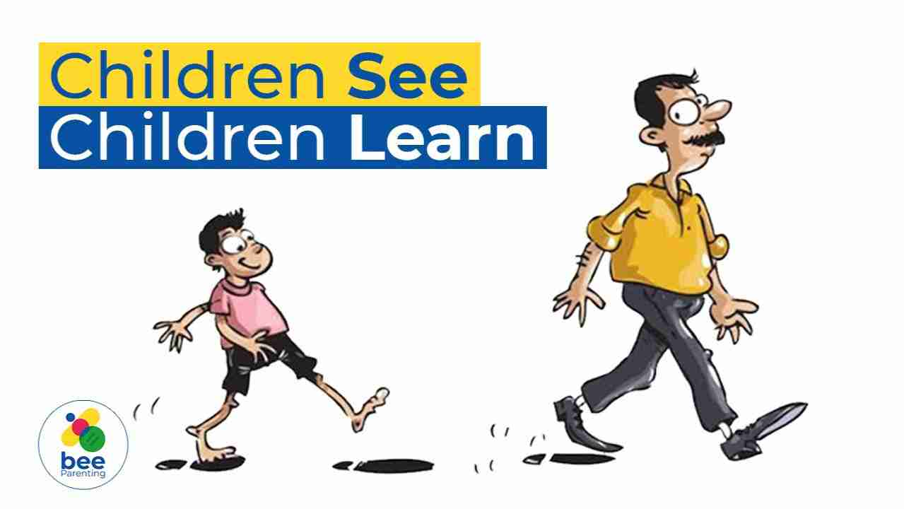 Children See Children Learn - The pillar of parenting